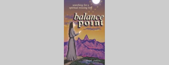 Balance Point - Searching for a Spiritual Missing Link, by Joseph Jenkins
